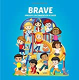 Brave Spreads Love Wherever He Goes: Books About Bullying & Self-Esteem for Kids (Multicultural Children's Books, Self-Esteem Books for kids, Peace Books for Kids, Personalized Kids Books)