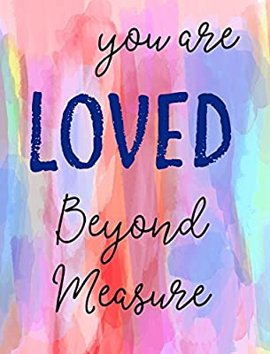 You are LOVED beyond Measure - Spirituality, Faith, Christian quote