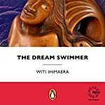 The Dream Swimmer | Witi Ihimaera