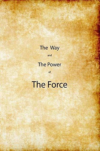 The Way and the Power of The Force