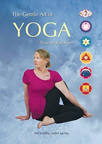 The Gentle Art of Yoga: For Healthy, Joyful, Ageing