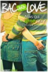 Bac and Love, Tome 10 : Mais qui aime qui ? par Jaoui