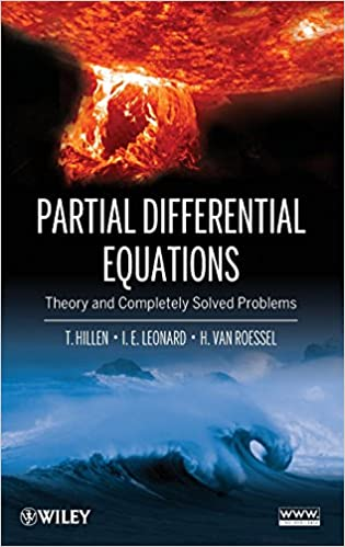 Theory and Completely Solved Problems Partial Differential Equations