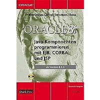 Oracle 8i Java-Komponenten programmieren mit EJB, Corba und JSP, m. CD-ROM