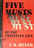 Five Musts of the Christian Life, Frederick B. Meyers, 0802426395