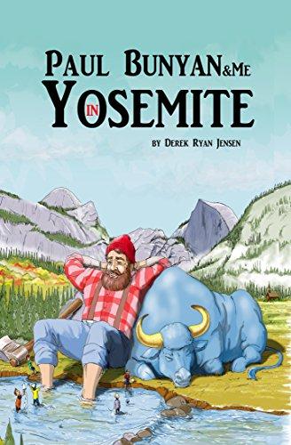 Paul Bunyan and Me in Yosemite (The Jr Ranger Adventures Book 1)