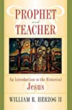 Prophet and Teacher, William R. Herzog, 0664225284