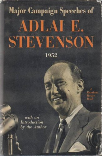 Major Campaign Speeches by Adlai Stevenson