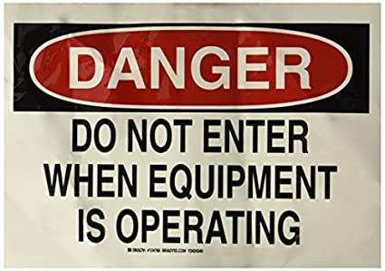 10 Height Black and Red on White 14 Width LegendDo Not Enter When Equipment is Operating Brady 124760 Admittance Sign
