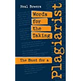 Words for the Taking: The Hunt for a Plagiarist by Neal Bowers (2007-08-15)