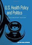 U. S. Health Policy and Politics, Kevin Hillstrom and Laurie Hillstrom, 1608710262