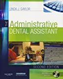 The Administrative Dental Assistant - Text and Workbook Package, Gaylor, Linda J., 1416025685