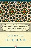 The Treasured Writings of Kahlil Gibran (English Edition)