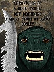 New Beginning (Chronicles of a Rock Troll Book 1)