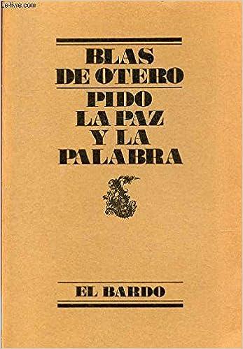 PIDO LA PAZ Y LA PALABRA: Amazon.es: OTERO, Blas de: Libros