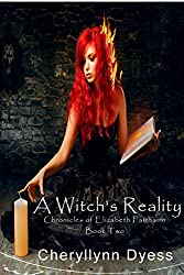 A Witch's Reality (The Chronicles of Elizabeth Fairbairn Book 2)