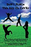 Don't Judge This Byy Its Cover: By The Students of High Road School of Baltimore County- High Interest Class