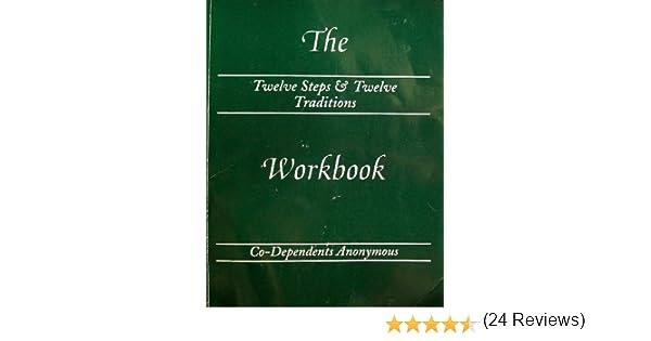 The Twelve Steps & Twelve Traditions Workbook of Co-Dependents ...