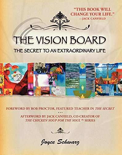 The Vision Board: The Secret to an Extraordinary Life (Making A Vision Board Law Of Attraction)