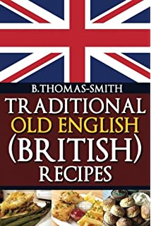 Traditional british cooking simple recipes for classic british food traditional old english british recipes traditional old english recipes volume 1 forumfinder Choice Image