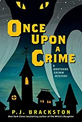 Once Upon a Crime: A Brothers Grimm Mystery (Brothers Grimm Mysteries)