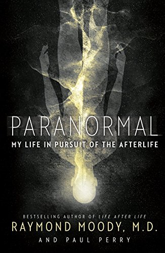 Paranormal: My Life in Pursuit of the Afterlife ebook