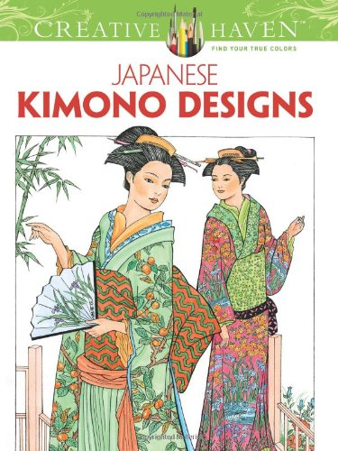 Creative Haven Japanese Kimono Designs Coloring Book (Adult Coloring)