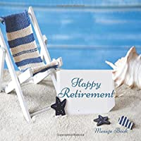 "Happy Retirement: Guest Book, Keepsake, With 100 Formatted Lined & Unlined Pages With Quotes, Gift Log, Photo Pages For Family And Friends To Write In, Party, Home, Use For Names & Addresses, Emails, Sign In, Advice, Wishes And Comments, 8.5""x8.5"" Paperback"