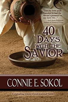 40 Days with the Savior by [Sokol, Connie E.]