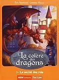 La colère des dragons (3ème cycle) - Tome 3, Le secret des rois