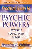 Practical Guide to Psychic Powers: Awaken Your Sixth Sense