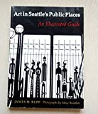 img - for Art in Seattle's Public Places: An Illustrated Guide book / textbook / text book