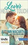 First Street Church Romances: Loves Healing Touch (Kindle Worlds Novella)