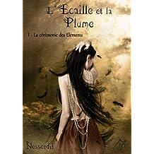 L'Écaille et la Plume T1 - La cérémonie des éléments (L'Ecaille et la Plume) (French Edition)