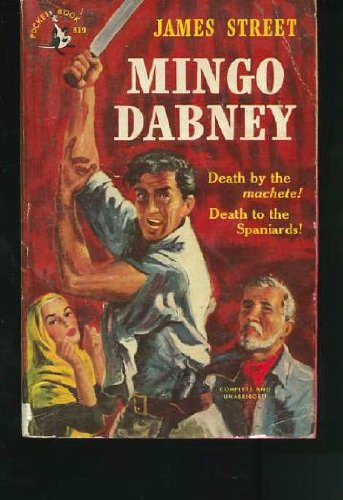 MINGO DABNEY Death by the machete! Death to the Spaniards!, Street, James