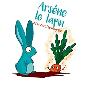 vignette de 'Arsène et la carotte magique (Adeline Ruel)'