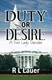Duty or Desire, R. L. Lauer, 1630040258