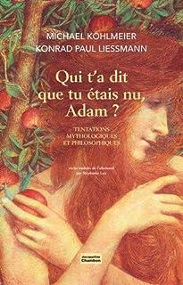 Qui t'a dit que tu étais nu, Adam?, Köhlmeier, Michael