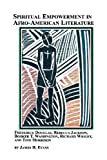 Spiritual Empowerment in Afro-American Literature Frederick Douglass, Rebecca Jackson, Booker T. Washington, Richard Wright, and Toni Morrison, James H. Jr. Evans, 0773408665
