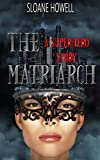 The Matriarch: An Erotic Superhero Romance (The Matriarch Trilogy Book 1)