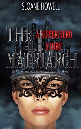 The Matriarch: An Erotic Superhero Romance