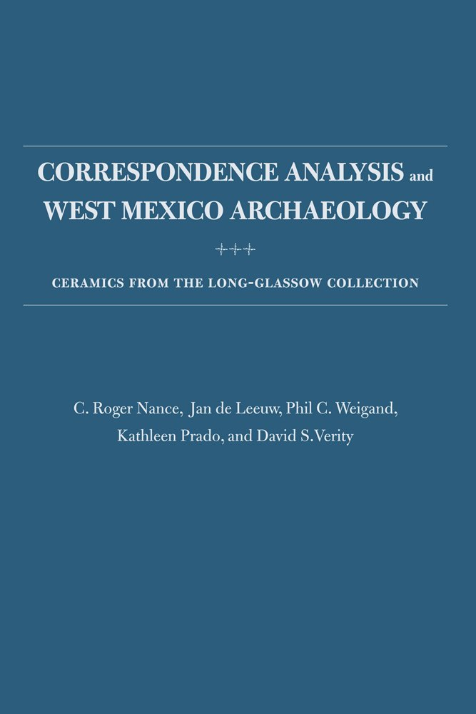 Read Online Correspondence Analysis and West Mexico Archaeology: Ceramics from the Long-Glassow Collection PDF