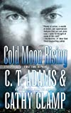 Cold Moon Rising: A Tale of the Sazi (Tales of the Sazi Book 7)