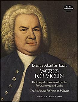 Bach: Works for Violin: The Complete Sonatas and Partitas for Unaccompanied Violin; Six Sonatas for Violin and Clavier