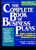 The Complete Book of Business Plans : Simple Steps to Writing a Powerful Business Plan, Covello, Joseph A. and Hazelgren, Brian J., 0942061403