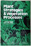 Plant Strategies and Vegetation Processes, Grime, John Philip, 0471996920