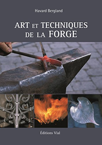 Arts et techniques de la forge