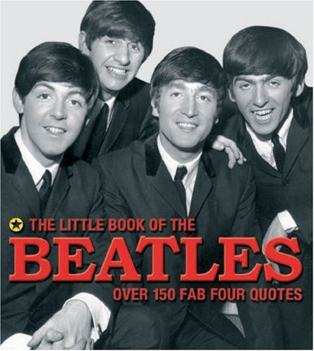 The Little Book of the Beatles: Over 150 Fab Four Quotes pdf