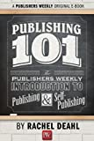 download ebook publishing 101: the publishers weekly introduction to publishing and self-publishing pdf epub