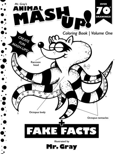 Mr. Gray's Animal Mash-Up Coloring Book (Volume 1) ()